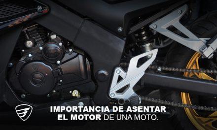 Importancia de asentar el motor de una moto. Por Italika